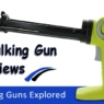 Best Caulking Guns Review 2020 – (Top Picks)